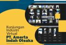 Kunjungan Industri Virtual 2021 : PT. Amerta Indah Otsuka