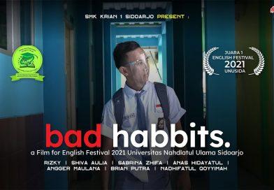 Bad Habbits – JUARA 1 DRAMA CONTEST – English Festival 2021 UNUSIDA